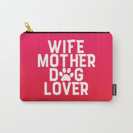 Wife Mother Dog Lover Carry-All Pouch