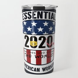 essential american worker 2020- the ones who saved the world Travel Mug