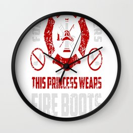 Firefighter - Forget the glass slippers. This princess wears Fir Wall Clock