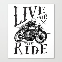 Live for the Ride Canvas Print