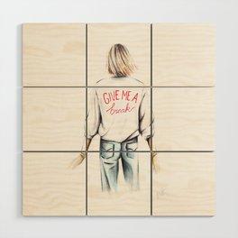 Give me a break Wood Wall Art