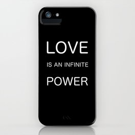Love Is An Infinite Power iPhone Case