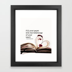 fill your paper with the breathings of your heart - William Wordsworth Framed Art Print
