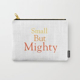 Small but Mighty Carry-All Pouch