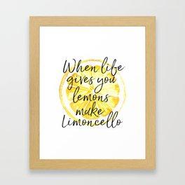 When Life Give You a Lemons Make Limoncello, Kitchen Decor, Wall Art, Hme Decor Framed Art Print