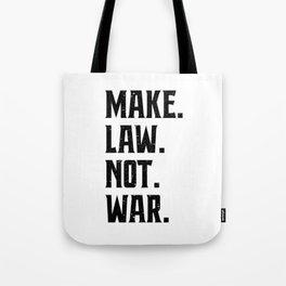 Make Law Not War Lawyer Judge Saying Tote Bag