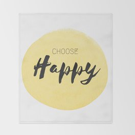 choose happy Throw Blanket
