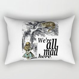 We Are All Mad Here - Alice In Wonderland Quote Rectangular Pillow