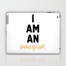 I AM AN IMMIGRANT Laptop & iPad Skin