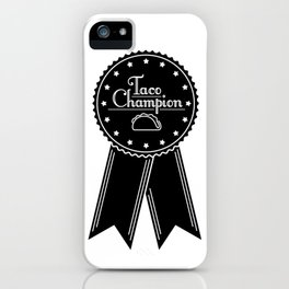 Taco Champion iPhone Case