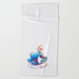 I believe in mermaids Beach Towel