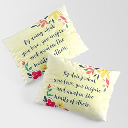 Do What You Love Pillow Sham