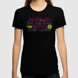 Falling in Love With Leaves Sweaters and Cooler Weather T-shirt