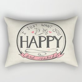 I just want you to be Happy and Naked | Art Print | Hand Lettered Design | Naughty Anniversary Gift Rectangular Pillow