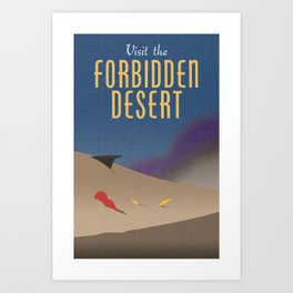 Visit the Forbidden Desert Art Print