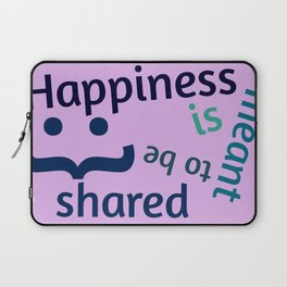 Happiness is meant to be shared! Laptop Sleeve