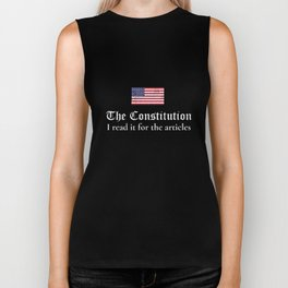 The Constitution: I read it for the Articles TShirt Biker Tank