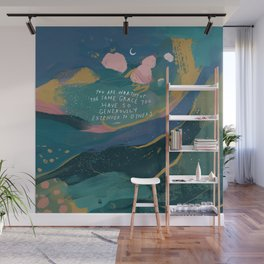"""""""You Are Worthy Of The Same Grace You Have So Generously Extended To Others."""" Wall Mural"""