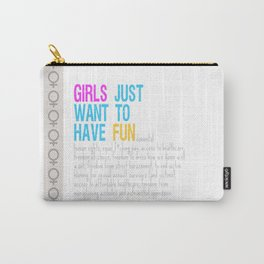 Girls Just Want To Have Fundamental Rights Carry-All Pouch