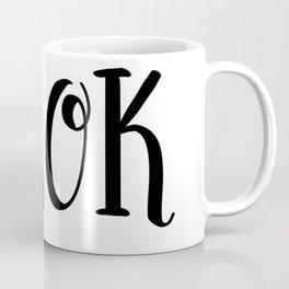 It's Ok: white Coffee Mug