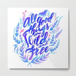 All Good Things Metal Print
