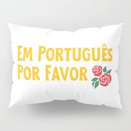 Em Português Por Favor - Portuguese Language Pillow Sham
