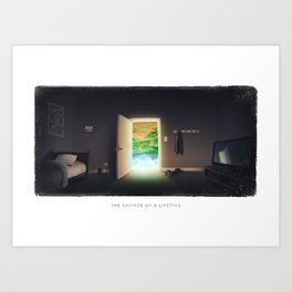 The Chance of a Lifetime Art Print