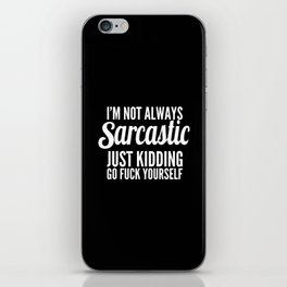 I'm Not Always Sarcastic iPhone Skin