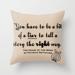 Storytelling Lies - Name of the Wind Throw Pillow