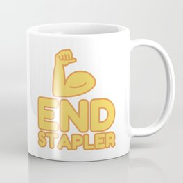 END STAPLER - funny job gift Coffee Mug