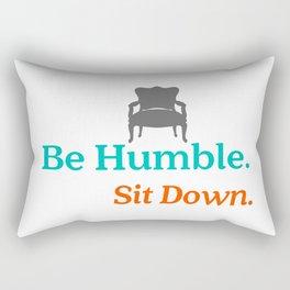 Be Humble. Sit Down. #kendricklamar Rectangular Pillow