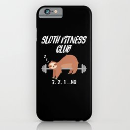 Sloth Fitness Club Sport Lazy iPhone Case