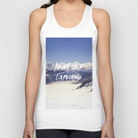 never stop exploring Tank Tops featuring Never Stop Exploring by Kathrin Legg