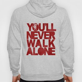 Never Walk Alone Hoody