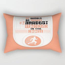Be humble Be hungry Be the hardest worker Inspirational Quote Rectangular Pillow