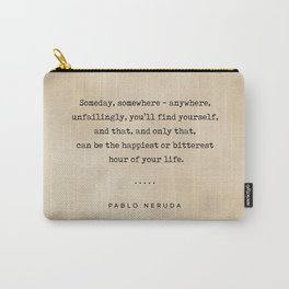 Pablo Neruda Quote 02 - Typewriter Quote On Old Paper - Literary Poster - Book Lover Gifts Carry-All Pouch