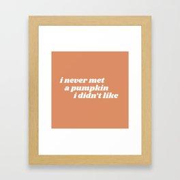 never met a pumpkin Framed Art Print