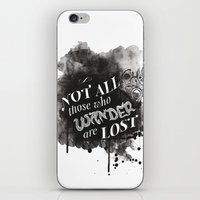 not all those who wander are lost iPhone & iPod Skins featuring Not All Those Who Wander Are Lost || by Desaigne