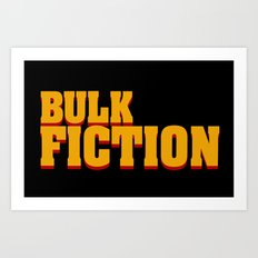 Bulk Fiction Art Print