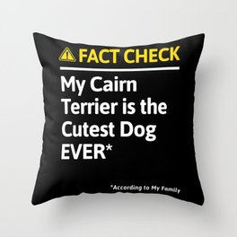 Cairn Terrier Dog Funny Fact Check Throw Pillow