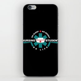 Nursing Student - nurse in Training- No Sleep - No Money - No Life iPhone Skin