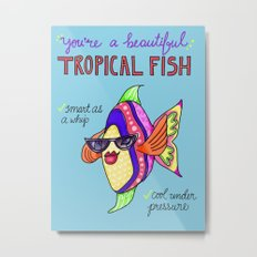 Leslie Knope Compliments: Tropical Fish  Metal Print