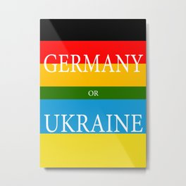 GERMANY or UKRAINE - UEFA Euro 2016 Metal Print