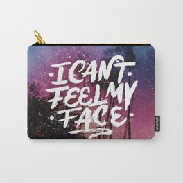 I Can't Feel My Face Carry-All Pouch
