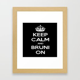 Keep Calm and Bruni On Framed Art Print