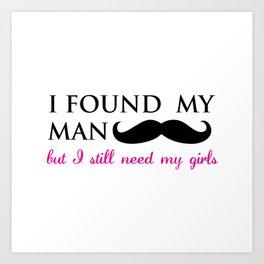Still need my girls! Art Print