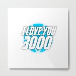 I Love You 3000 Metal Print
