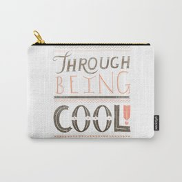 THROUGH BEING COOL v. 2 Carry-All Pouch