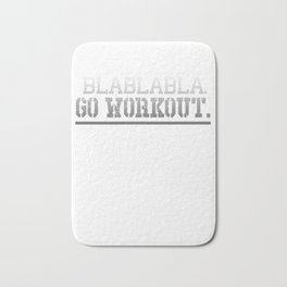 Bla Bla Bla Go Workout Fitness Gym Bath Mat