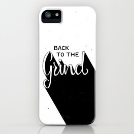 Back to the Grind iPhone Case